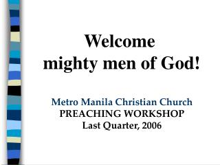 Metro Manila Christian Church PREACHING WORKSHOP Last Quarter, 2006