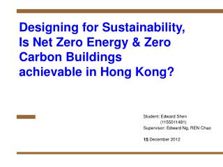 Designing for Sustainability, Is Net Zero Energy & Zero Carbon Buildings achievable in Hong Kong?