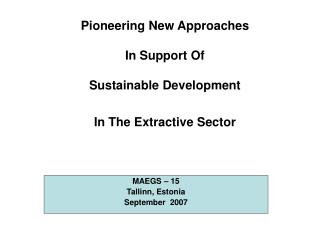 Pioneering New Approaches  In Support Of  Sustainable Development  In The Extractive Sector