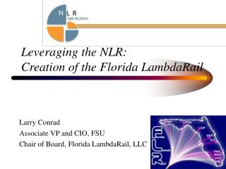 Leveraging the NLR:  Creation of the Florida LambdaRail