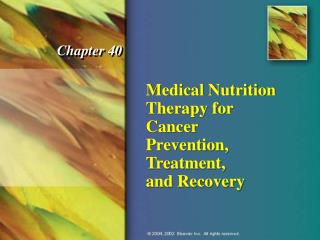 Medical Nutrition Therapy for Cancer Prevention, Treatment,  and Recovery