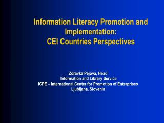 Information Literacy Promotion and Implementation: CEI Countries Perspectives
