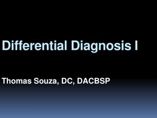 Differential Diagnosis I