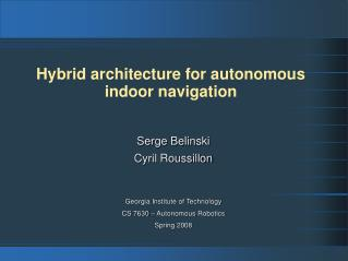 Hybrid architecture for autonomous indoor navigation