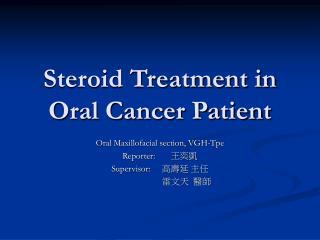Steroid Treatment in Oral Cancer Patient