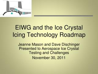 EIWG and the Ice Crystal Icing Technology Roadmap