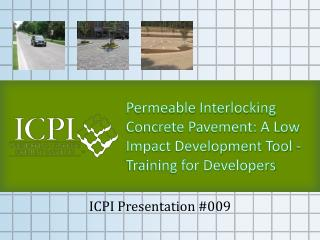 Permeable Interlocking Concrete Pavement: A Low Impact Development Tool -  Training for Developers