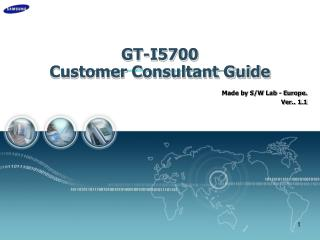 GT-I5700 Customer Consultant Guide