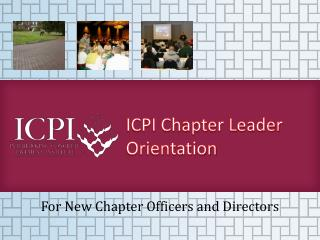 ICPI Chapter Leader Orientation