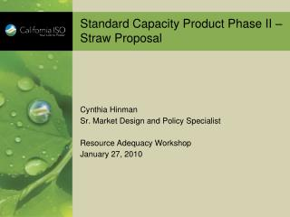 Standard Capacity Product Phase II –Straw Proposal