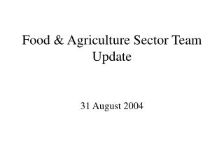 Food & Agriculture Sector Team Update