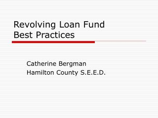 Revolving Loan Fund  Best Practices