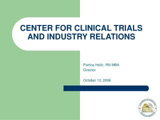 CENTER FOR CLINICAL TRIALS AND INDUSTRY RELATIONS