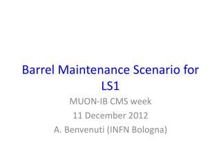 Barrel  Maintenance  S cenario  for LS1