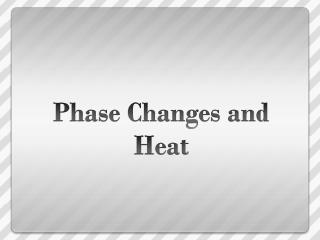 Phase Changes and Heat
