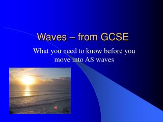 Waves – from GCSE