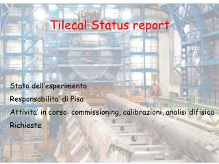 Tilecal Status report