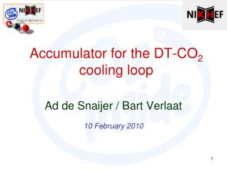 Accumulator for the DT-CO 2  cooling loop
