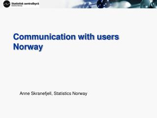 Communication with users Norway
