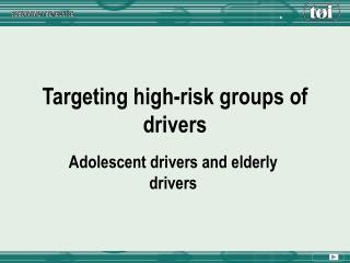 Targeting high-risk groups of drivers
