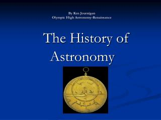 By Ken Journigan Olympic High Astronomy-Renaissance