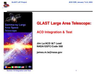 GLAST Large Area Telescope: ACD Integration & Test Jim La/ACD I&T Lead NASA/GSFC/Code 568