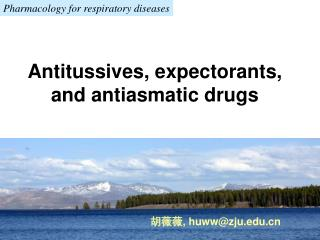 Antitussives, expectorants, and antiasmatic drugs