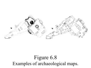 Figure 6.8  Examples of archaeological maps.