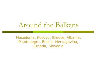 Around the Balkans