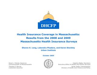 Health Insurance Coverage in Massachusetts: Results from the 2008 and 2009  Massachusetts Health Insurance Surveys
