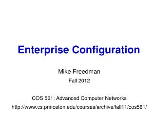 Mike Freedman Fall 2012 COS 561: Advanced Computer Networks