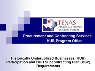 Procurement and Contracting Services  	     HUB Program Office