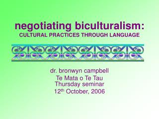 negotiating biculturalism: CULTURAL PRACTICES THROUGH LANGUAGE