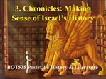 3. Chronicles: Making Sense of Israel s History
