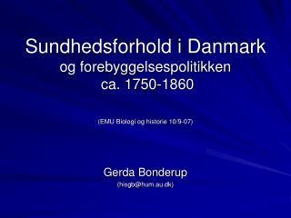 Sundhedsforhold i Danmark  og forebyggelsespolitikken  ca. 1750-1860