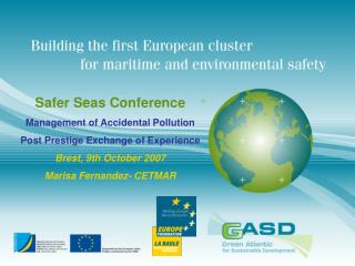 Safer Seas Conference Management of Accidental Pollution Post Prestige Exchange of Experience Brest, 9th October 2007 Ma