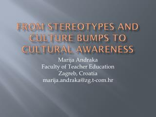 From Stereotypes and Culture Bumps to Cultural Awareness