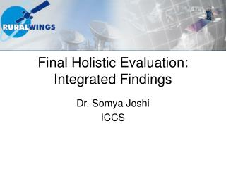 Final Holistic Evaluation: Integrated Findings