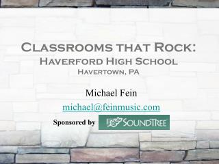 Classrooms that Rock: Haverford High School Havertown, PA