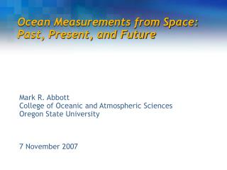 Ocean Measurements from Space: Past, Present, and Future