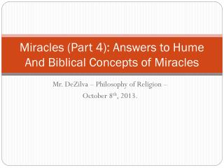 Miracles (Part 4): Answers to Hume And Biblical Concepts of Miracles