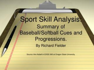 Sport Skill Analysis: Summary of Baseball/Softball Cues and Progressions.