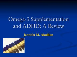 Omega-3 Supplementation and ADHD: A Review