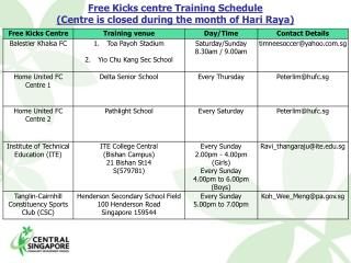 Free Kicks centre Training Schedule  (Centre is closed during the month of Hari Raya)