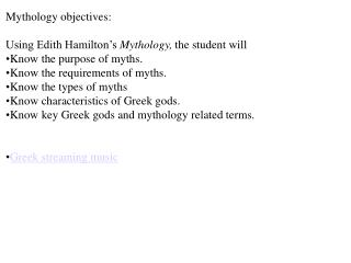 Mythology objectives: Using Edith Hamilton's  Mythology,  the student will