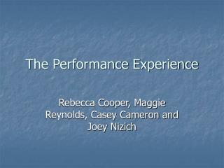 The Performance Experience