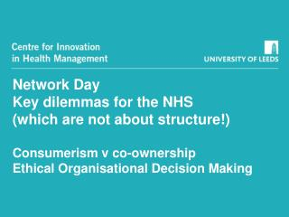 Network Day Key dilemmas for the NHS (which are not about structure!) Consumerism v co-ownership