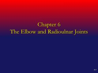 Chapter 6  The Elbow and Radioulnar Joints