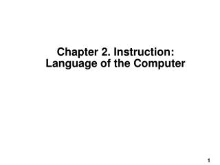 Chapter 2. Instruction: Language of the Computer