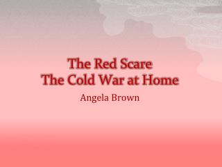 The Red Scare The Cold War at Home